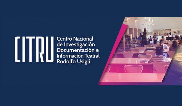Centro Nacional de Investigación, Documentación e Información Teatral Rodolfo Usigli