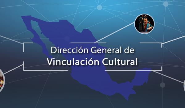 Dirección General de Vinculación Cultural