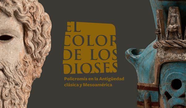 El color de los dioses. Policromía en la antigüedad clásica y mesoamericana