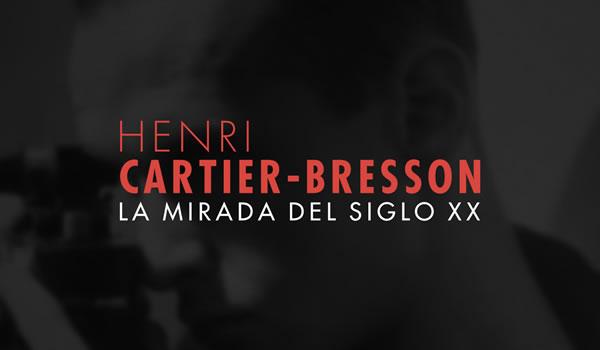 Henri Cartier-Bresson. La mirada del siglo XX