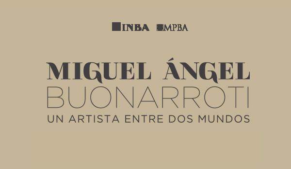 Miguel Ángel Buonarotti. Un artista entre dos mundos
