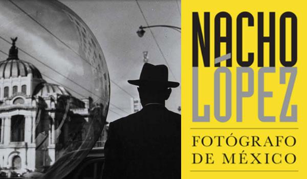 Nacho López. Fotógrafo de México