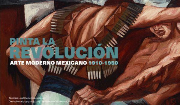 Pinta la Revolución. Arte moderno mexicano 1910-1950