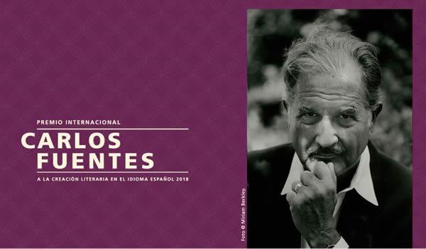 Premio Internacional Carlos Fuentes a la Creación Literaria en el Idioma Español 2018